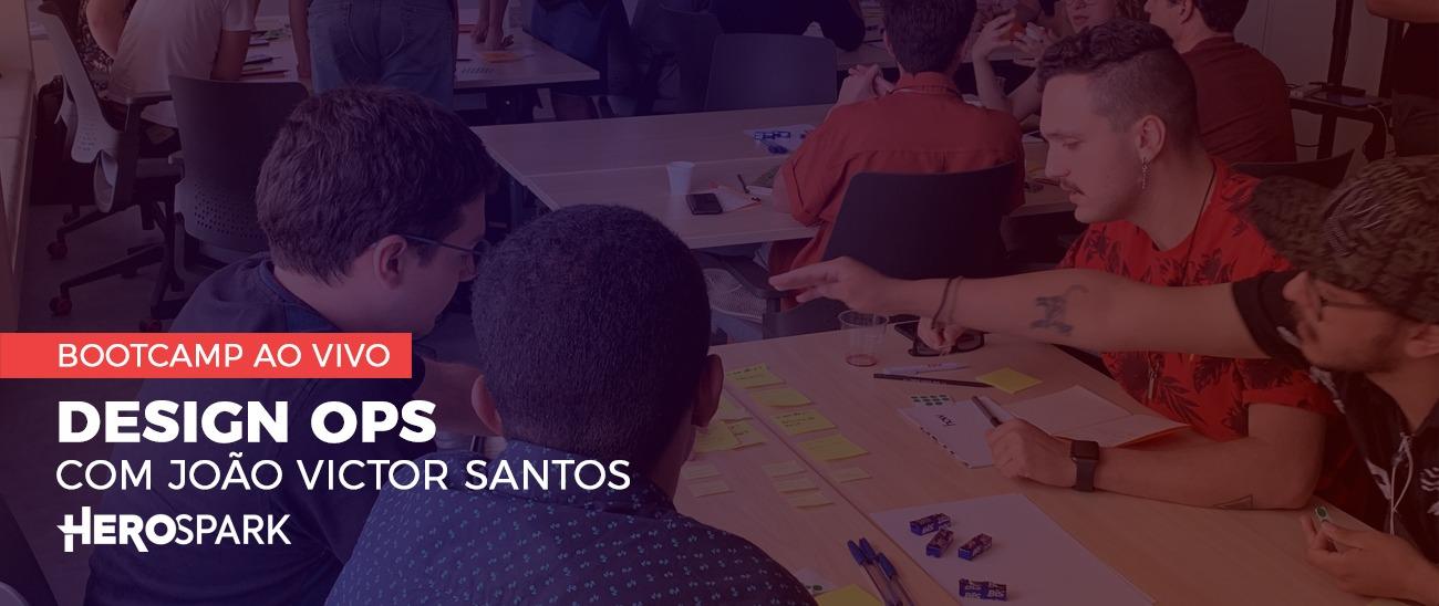 Design Ops com João Victor (HeroSpark)