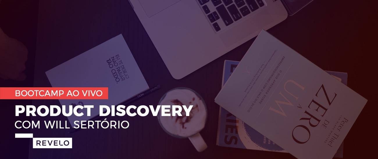 Product Discovery com Will Sertório (Revelo)