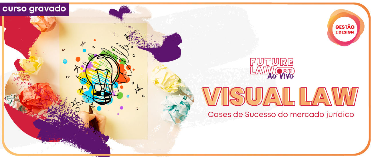 Visual Law: Cases de Sucesso | Gravado | Online