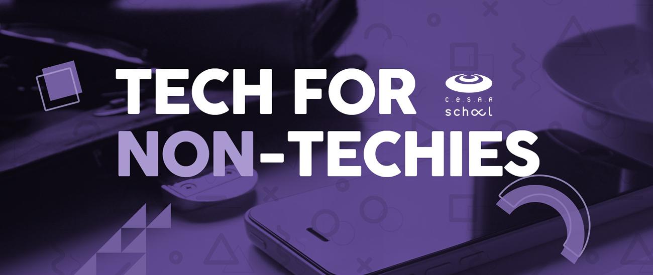 Tech for Non-Techies