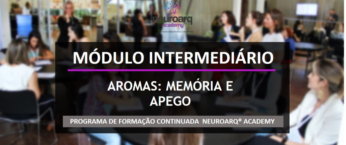 NEUROARQ® ACADEMY - MÓDULO INTERMEDIÁRIO: AROMAS (ONLINE)