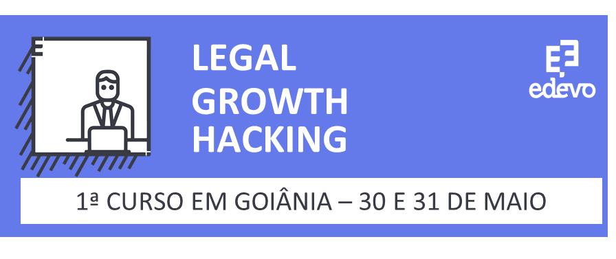 Legal Growth Hacking - 1ª Turma em Goiânia