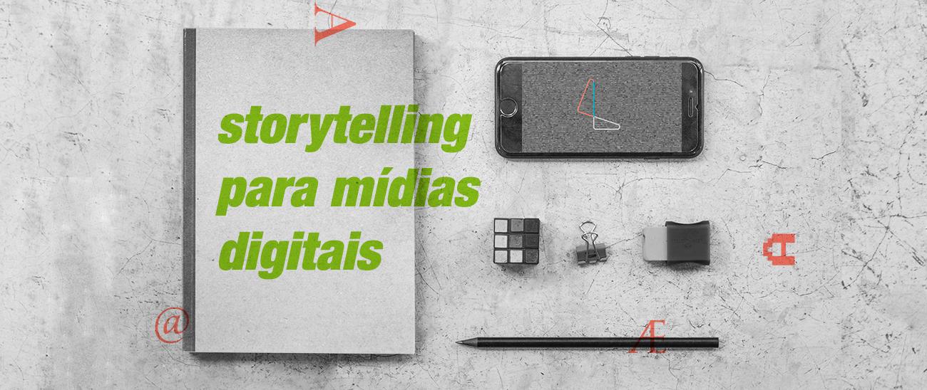 Storytelling para Mídias Digitais [ONLINE]