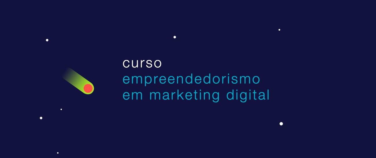 Empreendedorismo em Comunicação e Mkt Digital [ONLINE]