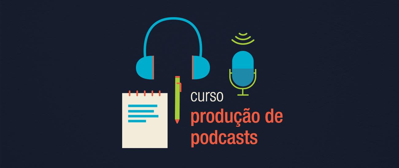 Produção de Podcasts [ONLINE]