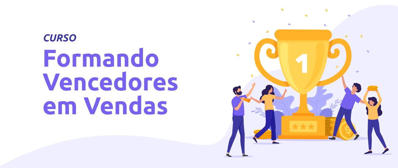 FORMANDO VENCEDORES EM VENDAS