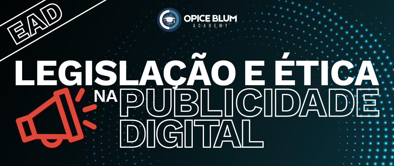 Legislação e ética na publicidade digital