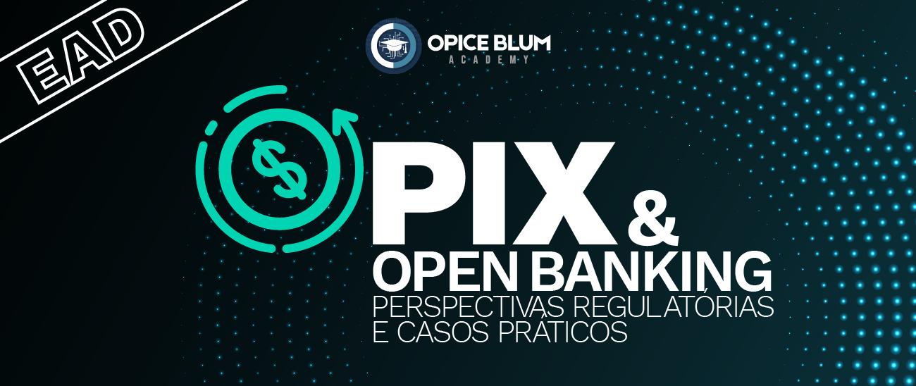 PIX e Open Banking: perspectivas regulatórias e casos práticos de uso