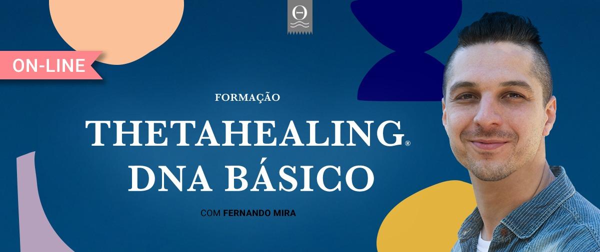 [ ΘN LINE ]  Thetahealing® DNA Básico - com Fernando Mira
